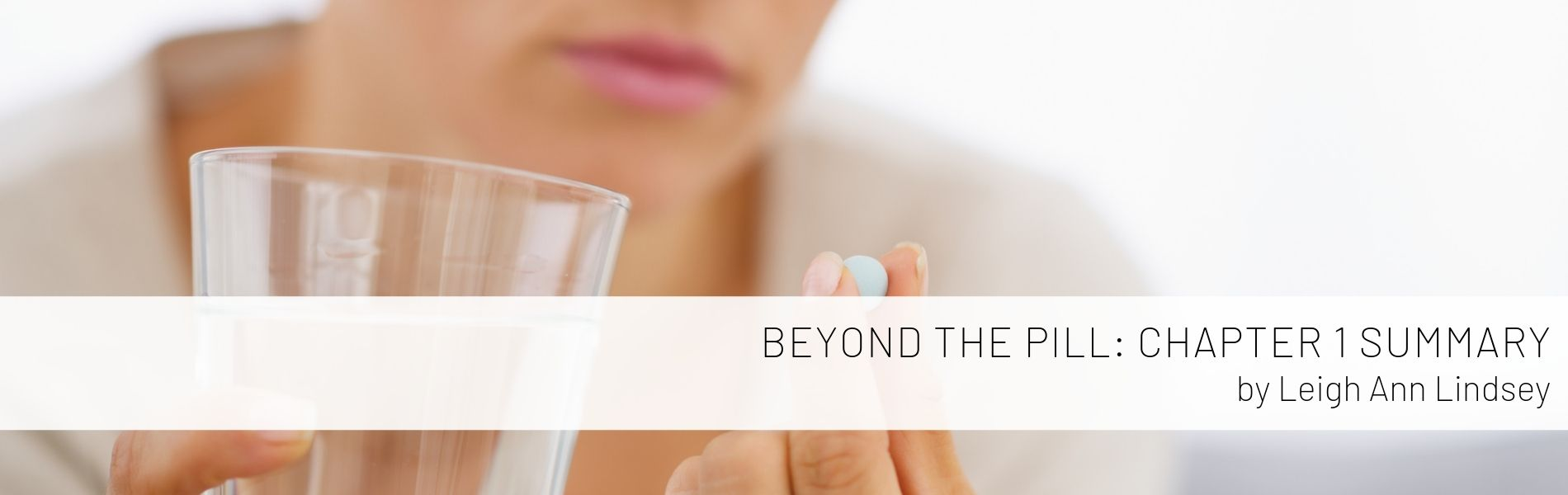 Beyond the Pill Chapter 1 Summary by Leigh Ann Lindsey